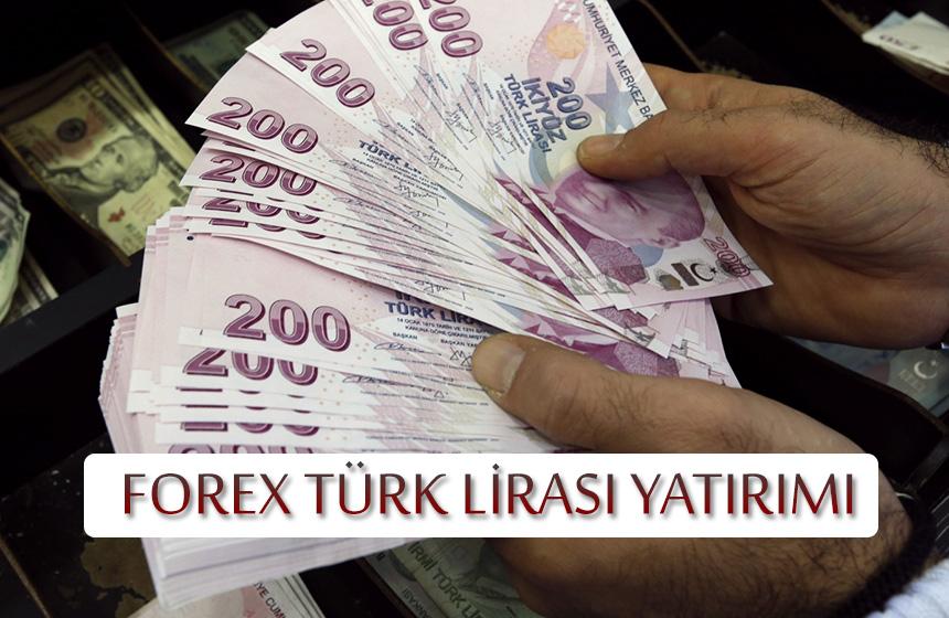 Forex Türk Lirası Yatırımı