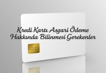 Kredi Kartı Asgari Ödeme Hakkında Bilinmesi Gerekenler